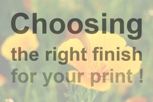 Choosing the right finish for your print